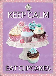 Keep Calm Eat Cupcakes large steel sign  400mm x 300mm  (og)